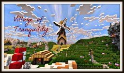 Village of Tranquility-With a Castle! Minecraft Map & Project