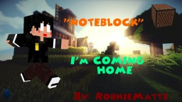 I'm Coming Home - Noteblock Minecraft Map & Project
