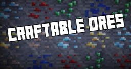 Craftable Ores 1.1.1 [MC1.7+] [Forge]