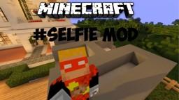 Minecraft #SELFIE Mod [1.7.10]