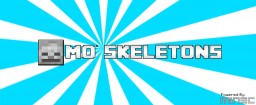 【1.7.2 / 1.7.10】Mo' Skeletons Mod V2.0.2 Added Skeleton Boss !!! Minecraft Mod