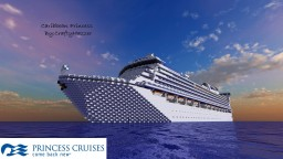 Caribbean Princess - 1:1 Scale Cruise Ship [+Download] Minecraft Map & Project