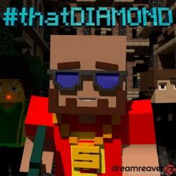 #thatDIAMOND Parody NOW OUT! Minecraft Blog