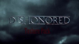 Dishonored Texture Pack