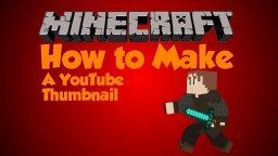How to make a quality YouTube thumbnail Minecraft Blog