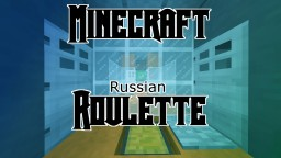 Minecraft (Russian) Roullete Minecraft Map & Project