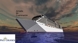 Arcadia 1:1 Scale Cruise Ship [+Download] Minecraft Map & Project