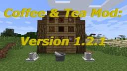 [1.7 - 1.10] [Forge] Richard's Coffee & Tea Mod Minecraft Mod