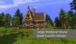 Large Medieval House + Small Custom Terrain Minecraft Map & Project