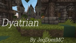 [ Dyatrian ] Now with video! Minecraft