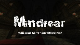 Mindfear Minecraft Map & Project