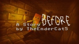 Before - Life Of Steve entry - 45th Place! Minecraft Blog