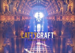 LattyCraft - Just what you're looking for Minecraft Server