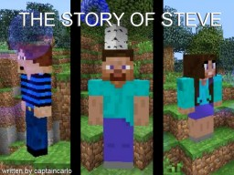 The Story of Steve - by CaptainCarlo Minecraft Blog