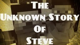 The Unknown Story of Steve Minecraft