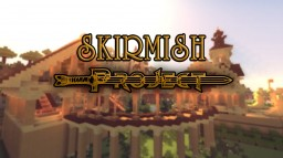 Project Skirmish Minecraft Map & Project