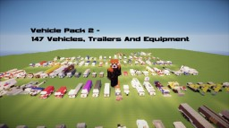 Vehicle Pack 2 - 147 Vehicles, Trailers And equipment Minecraft Project
