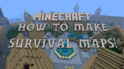 How To Create Survival Maps! Minecraft Blog