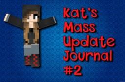 Kat's Mass Update Journal #2 Minecraft Blog