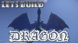 Minecraft Lets Build - Lets Build A Dragon! Minecraft
