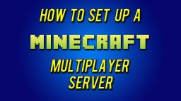 How to Make your Very First Minecraft 1.8 Vanilla Server! Minecraft Blog Post