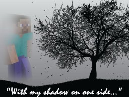 """""""With my Shadow on One Side..."""" Minecraft Blog"""