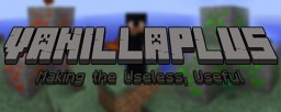 [1.8/1.7.10/1.7.2][FORGE] VANILLAPLUS v1.5.1 Brings what should be in Minecraft that isn't! -=1.8 UPDATE=- Minecraft Mod