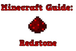 Minecraft Guide: Redstone [Revamping and Updating Soon] Minecraft Blog Post