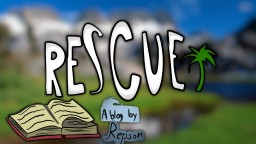 Rescue - Life of Steve Contest Entry