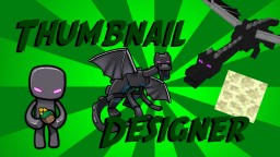 Thumbnail Designer | Easily create Professional Minecraft Thumbnails and Pictures Minecraft Mod