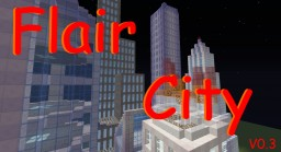 Flair city v0.3 (download available on v0.5)