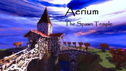 Aerium- A small spawn temple Minecraft Project