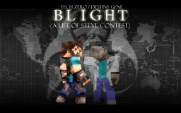 Blight (Complete)(A Life of Steve Contest)