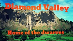 (WiP) Diamond Valley, Home of the dwarves ! Minecraft Project