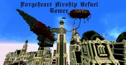 Forgeheart Airship Refuel Tower Minecraft Map & Project
