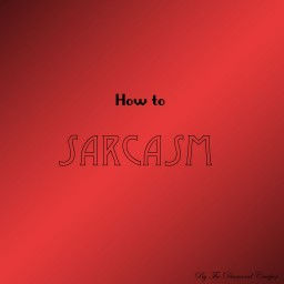 How to Sarcasm
