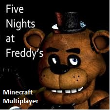 Five Nights At Freddy`s - MULTIPLAYER Minecraft Map & Project