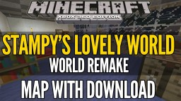 Stampy's Lovely World PC Minecraft Map & Project