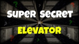 Super Secret Elevator Minecraft