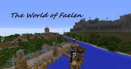 The World of Faelen - A Medieval World Project Minecraft Project