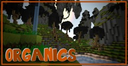 Organics: Modern and Realistic Minecraft Texture Pack