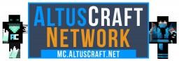 Altuscraft Network  [Towny] [McMMO] [McJobs] [No Grief] [No PvP] Minecraft Server