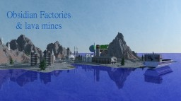 [PMC Industrial Revolution contest ] OB Inc. Obsidian Factories with Lava Mines Minecraft Map & Project