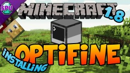 How to Install Optifine for Minecraft 1.8.