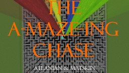 The A-Maze-ing Chase Minecraft Project