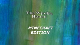 The Witch's House in Minecraft (adventure+horror+puzzle map) Minecraft Map & Project