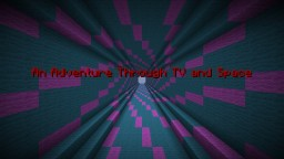 An Adventure Through TV and Space Minecraft