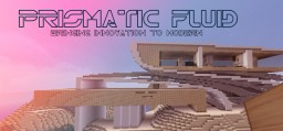 Prismatic Fluid (bringing innovation to modern) Minecraft Map & Project