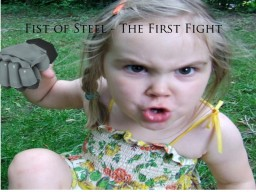 Fist of Steel - The First Fight