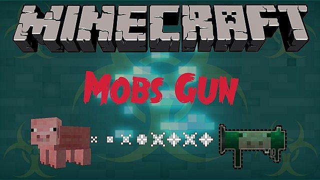 Mobs Gun Mod